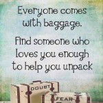 Everyone come with emotional baggage...